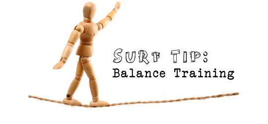 Photo of Surf Tip:  Improve Your Balance and Surf Stronger