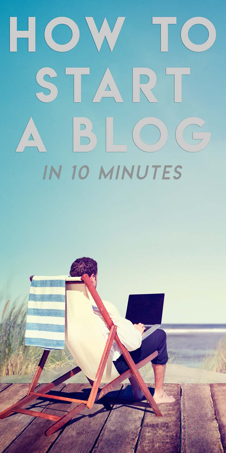 How to start a blog in under 10 minutes - let me guide you through the process