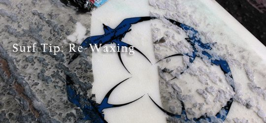 Surf Tip: Re-waxing Your Board