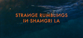 Strange Rumblings In Shangri La – Review