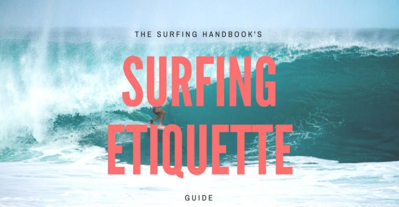 Surfing Etiquette The Surfing Handbook