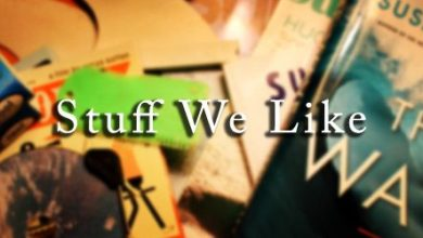 Stuff We Like 1