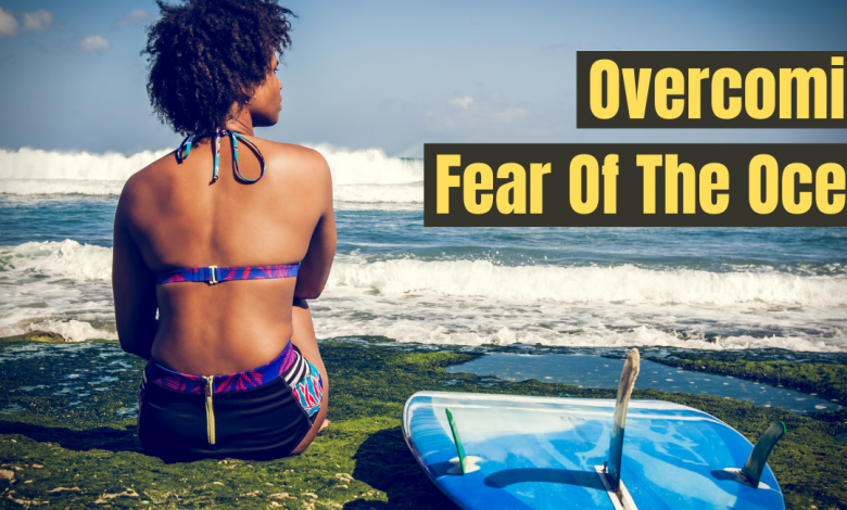 Overcoming Fear Of The Ocean 1
